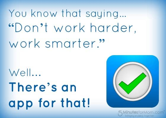 Work Smarter Not Harder - There is an App For That