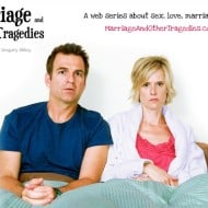 Have a Laugh with this new Video Series: Marriage and Other Tragedies