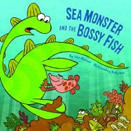 Sea Monster and the Bossy Fish #backtoschool #giveaway