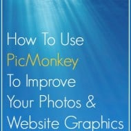 How To Use PicMonkey To Improve Your Photos and Website Graphics #WAHMStrategy