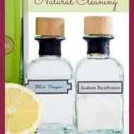 10 Tips for Natural Cleaning – With Easy DIY Homemade Cleaning Product Recipes