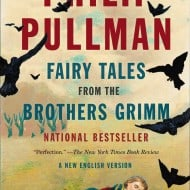 Fairy Tales from the Brothers Grimm, a new version from Phillip Pullman