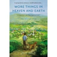More Things in Heaven and Earth, a sweet new series #Giveaway