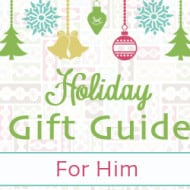 Holiday Gift Guide 2013 – For Him