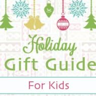 Holiday Gift Guide 2013 – For Kids