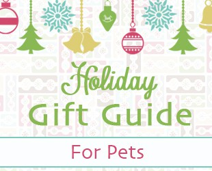 Holiday Gift Guide 2013 – For Pets