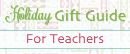 2013 Gift Guide Teachers
