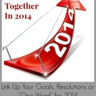 """2014 New Year's Resolutions, Goals or """"One Word"""" – Link Up…"""