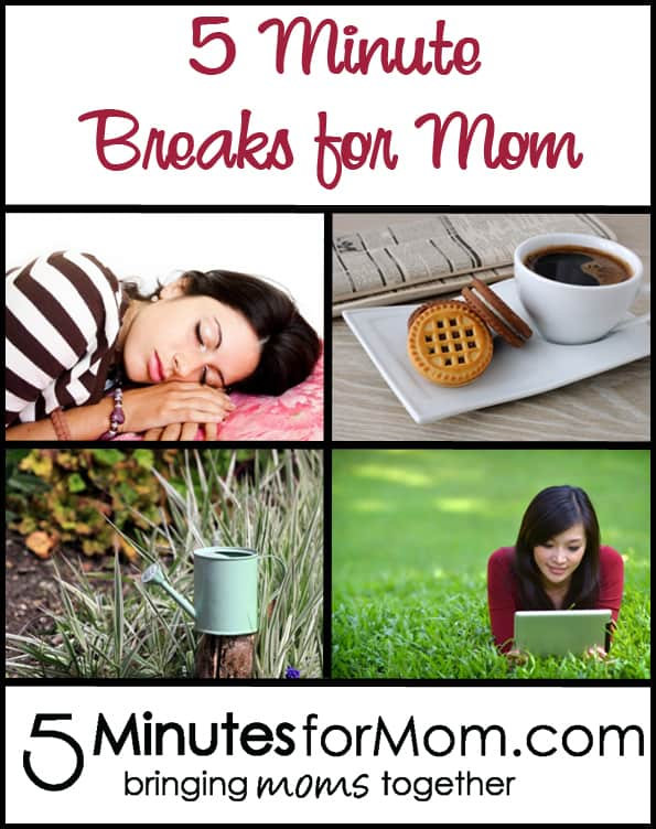 5 Minutes breaks for mom
