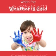 6 Ideas to Entertain Kids When the Weather is Cold