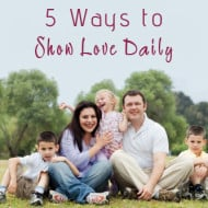 5 Ways to Show Your Love Daily