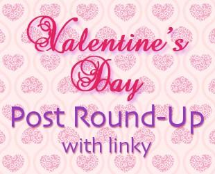 Valentine's Day  Post Round Up | PLUS Linky