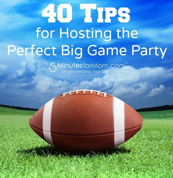 40 Tips for Hosting the Perfect Big Game Party