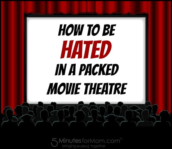 How to Be Hated in a Movie Theatre