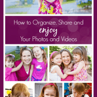 How To Organize, Share and Enjoy Your Photos and Videos