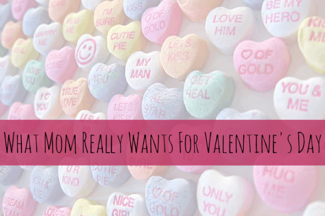 What mom really wants for valentines day