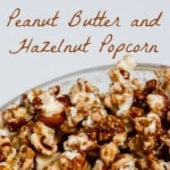 Peanut Butter and Hazelnut Popcorn #recipe