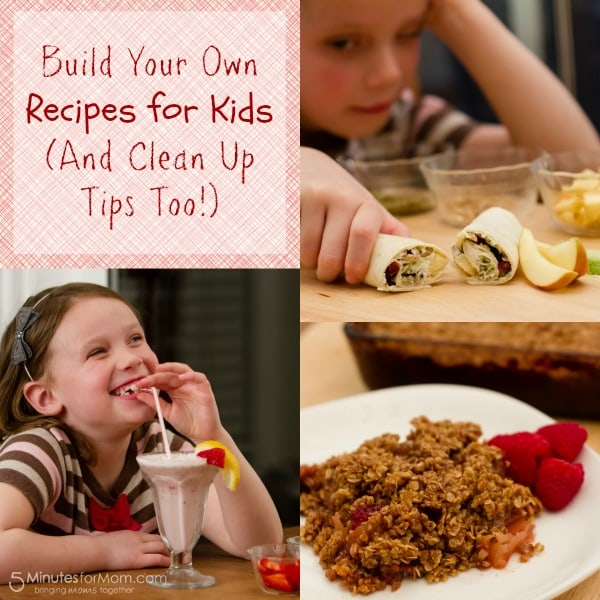 Build Your Own Recipes for Kids (with Clean Up Tips Too!)