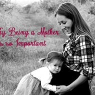 Why Being a Mom is So Important