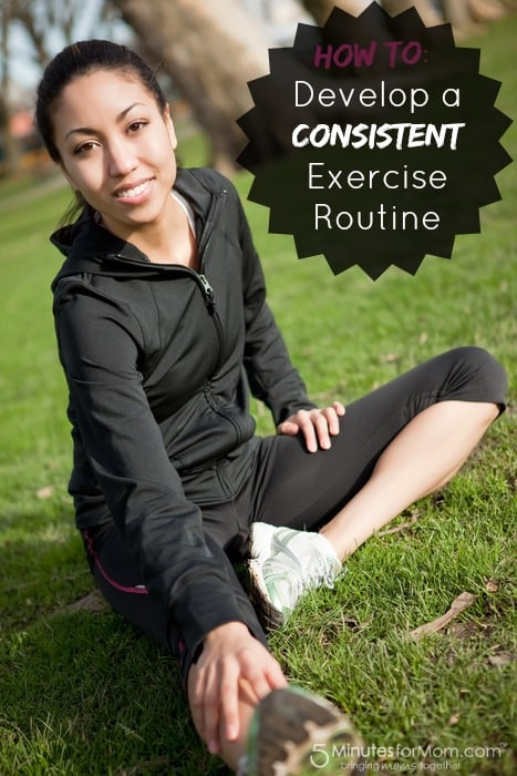 Develop a Consistent Exercise Routine