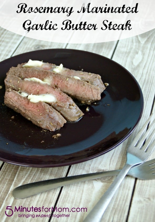 Rosemary Marinated Garlic Butter Steak / by Busy Mom's Helper for 5 Minutes for Mom #steak #recipe #garlicbutter