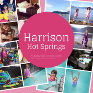 Our Family Trip to Harrison Hot Springs Resort and Spa