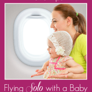 Ask the Domestic Life Stylist: Travel Tips for Flying Solo with a Baby