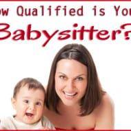 How Qualified Is Your Babysitter?