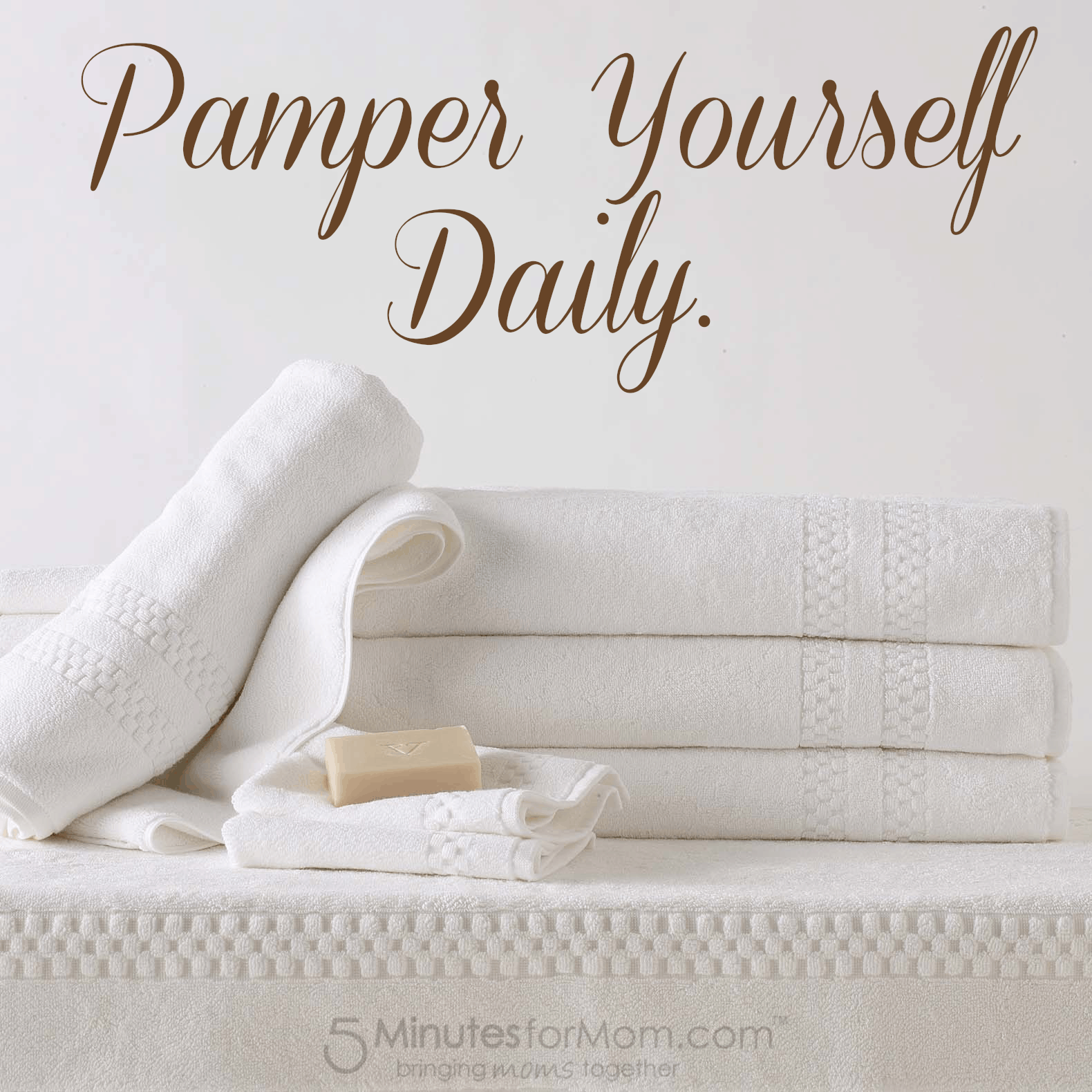 Pamper Yourself Daily