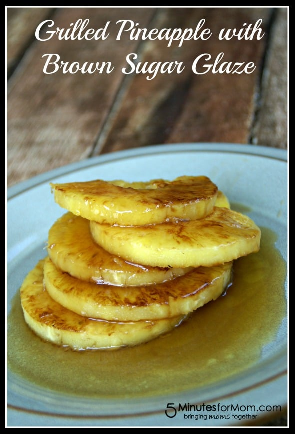 Grilled Pineapple with Brown Sugar Glaze / by Busy Mom's Helper for 5MinutesforMom.com #pineapple #BBQ #fruit