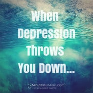When Depression Throws You Down…