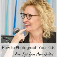 How to Photograph Your Kids – 5 Tips from Anne Geddes