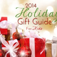Holiday Gift Guide 2014 – For Kids