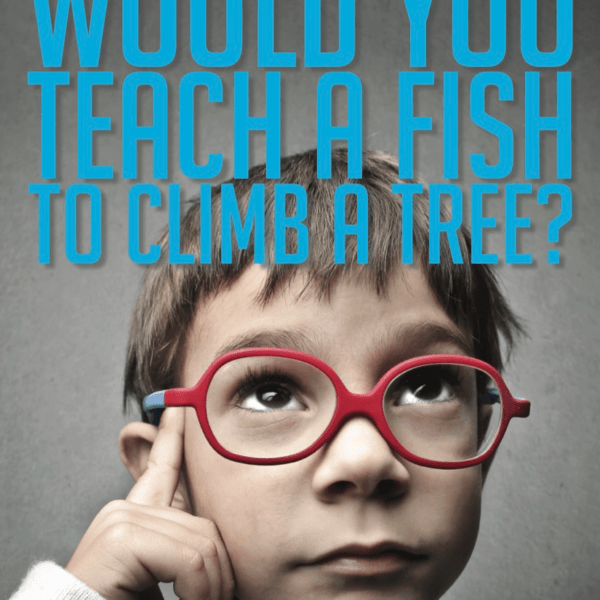 Would You Teach A Fish To Climb A Tree?  #ADHD #Autism
