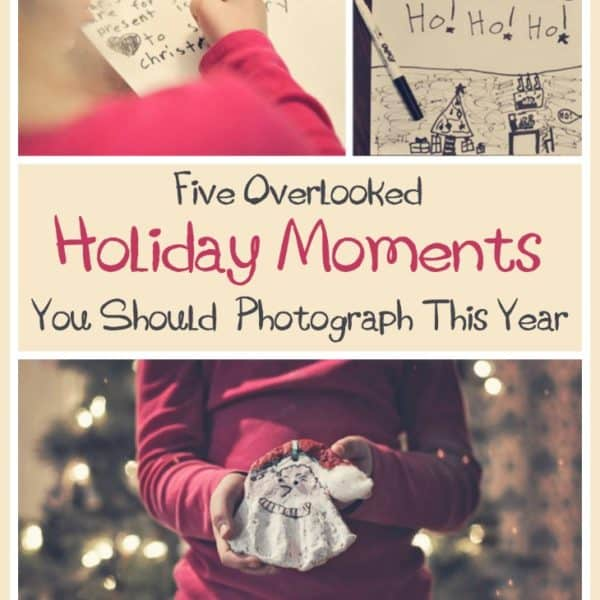 Five Overlooked Holiday Moments You Should Photograph This Year
