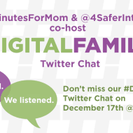 #DigitalFamilies Twitter Chat with @4SaferInternet – Dec 17, 8 pm EST