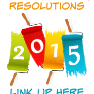 """One Word"" for 2015 – Share Your New Year's Resolutions and Goals – Link Up…"