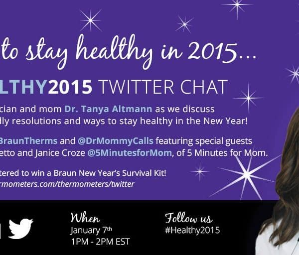 #Healthy2015 Twitter Chat with @DrMommyCalls @BraunTherms