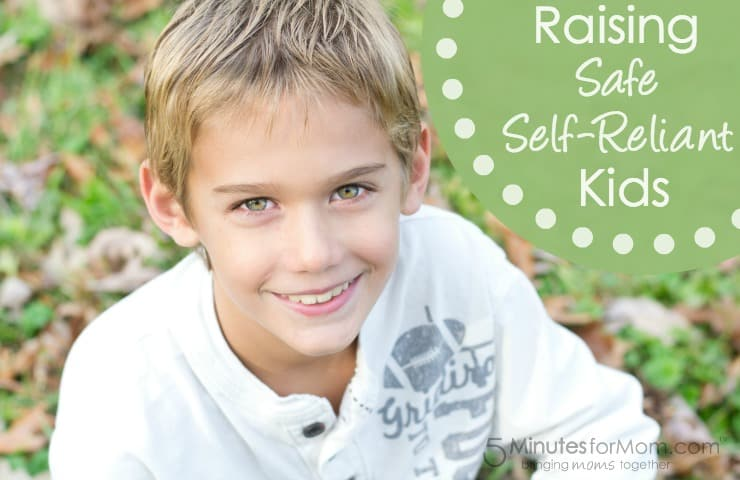 Raising Safe Self-Reliant Kids 5MinutesForMom