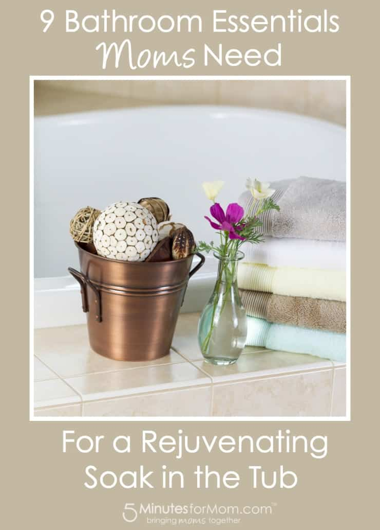 9 Bathroom Essentials Moms Need for a Rejuvenating Soak in the Tub