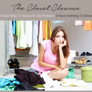 The Closet Cleanse – A New Way to Solve an Old Problem