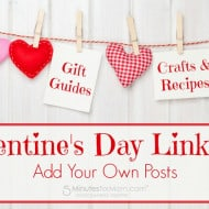 Valentine's Day Link Up – Gift Guides, Crafts and Recipes #Linky