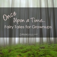 Once Upon a Time… Fairy Tales for GrownUps
