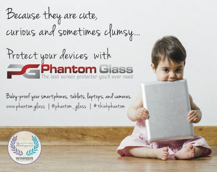 Protect your smartphone with Phantom Glass. Parent Tested Parent Approved winner.