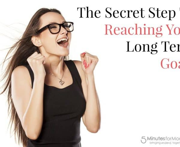 The Secret Step To Reaching Your Long Term Goals