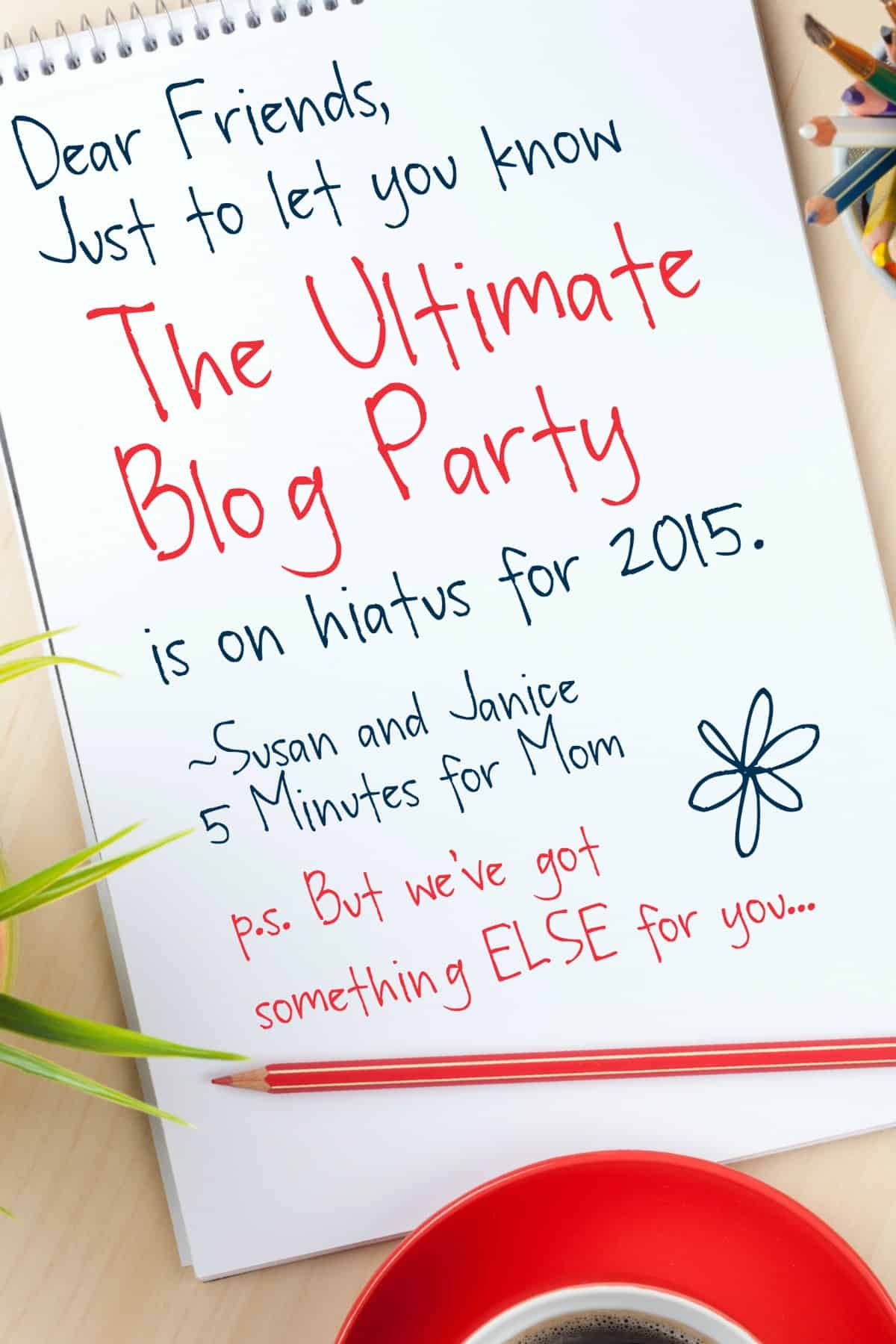 The Ultimate Blog Party is on Hiatus 2015