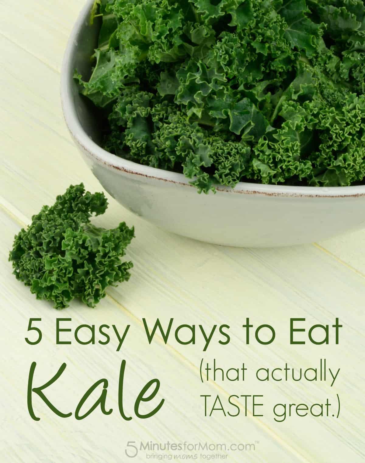 5 Easy Ways to Eat Kale