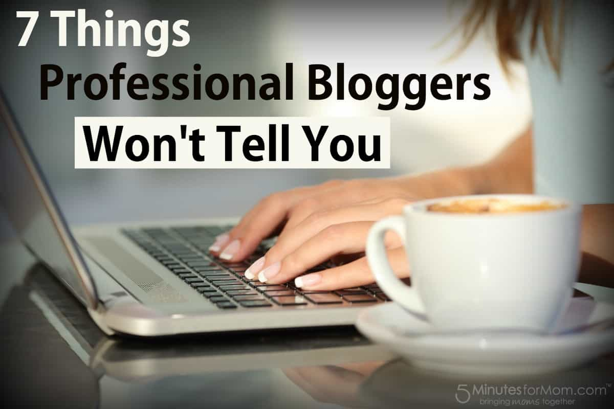 7 Things Professional Bloggers Wont Tell You