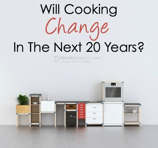 Will Cooking Change in the Next 20 Years