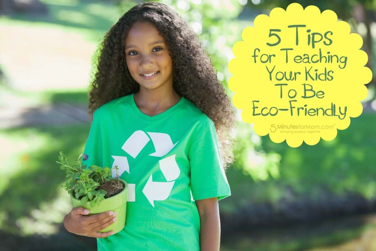 5 Tips For Teaching Your Kids To Be Eco Friendly 5